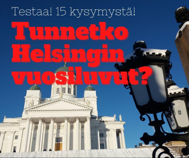 15 kysymystä – testaa tiedätkö Helsingin tärkeät vuosiluvut!